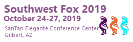 Southwest Fox 2019, Gilbert, AZ, October 24 - 27, 2019